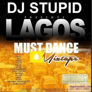 Dj Stupid - Lagos Must Dance Mix